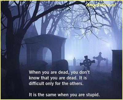 When you are Dead